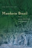 Mandarin Brazil: Race, Representation, and Memory