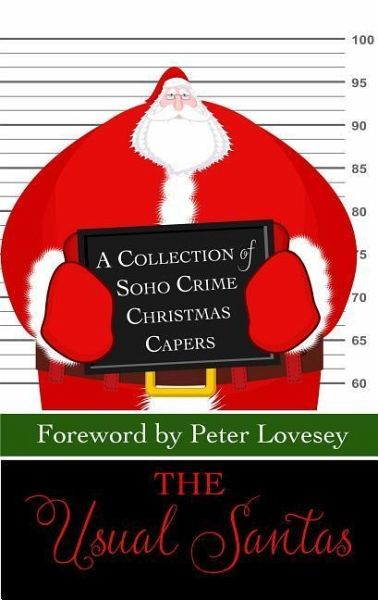 The Usual Santas: A Collection of Soho Crime Christmas Capers - Lovesey, Foreword By Peter