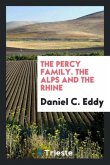 The Percy Family. the Alps and the Rhine