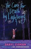 The Cure for Death by Lightning: A Play by Daryl Cloran Adapted from the Novel by Gail Anderson-Dargatz