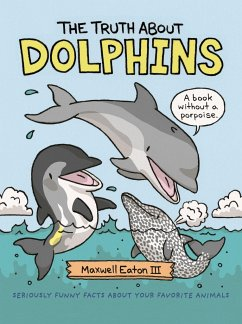 The Truth about Dolphins: Seriously Funny Facts...