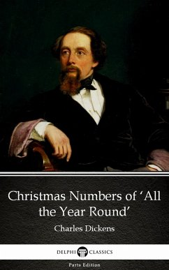 Christmas Numbers of All the Year Round by Charles Dickens (Illustrated)