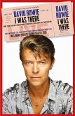 David Bowie: I Was There