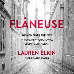 Flâneuse: Women Walk the City in Paris, New York, Tokyo, Venice, and London - Elkin, Lauren