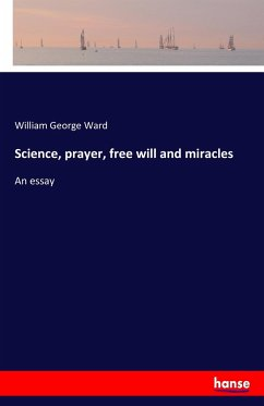 Science, prayer, free will and miracles