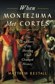 When Montezuma Met Cortés (eBook, ePUB)