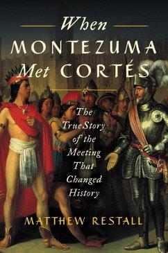 When Montezuma Met Cortés (eBook, ePUB) - Restall, Matthew