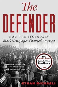 The Defender: How the Legendary Black Newspaper Changed America - Michaeli, Ethan