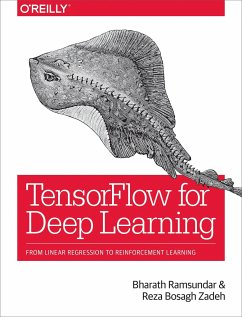 TensorFlow for Deep Learning - Ramsundar, Bharath; Zadeh, Reza Bosagh