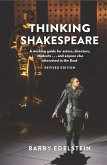 Thinking Shakespeare (Revised Edition): A Working Guide for Actors, Directors, Students...and Anyone Else Interested in the Bard