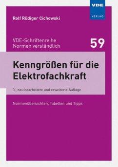 Kenngrößen für die Elektrofachkraft - Cichowski, Rolf Rüdiger