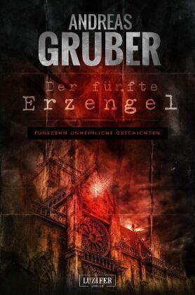 Der fünfte Erzengel - Gruber, Andreas