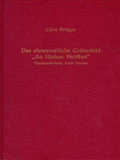 Das römerzeitliche Gräberfeld 'An Hinkes Weißhof' in Tönisvorst-Vorst, Kreis Viersen