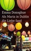 Als Maria in Dublin die Liebe fand (eBook, ePUB)