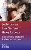 Der Sommer ihres Lebens und andere erotische Liebesgeschichten (eBook, ePUB)