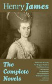 The Complete Novels: The Portrait of a Lady + The Wings of the Dove + What Maisie Knew + The American + The Bostonian + The Ambassadors + Washington Square and more (Unabridged) (eBook, ePUB)