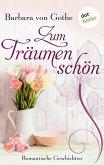 Zum Träumen schön (eBook, ePUB)