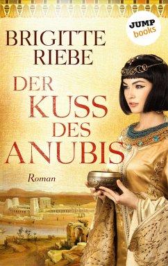 Der Kuss des Anubis (eBook, ePUB) - Riebe, Brigitte