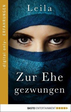 Zur Ehe gezwungen (eBook, ePUB) - Leila