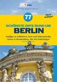 77 schönste Orte rund um Berlin (Mängelexemplar)