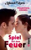 Munich Lovers 01 - Spiel mit dem Feuer (eBook, ePUB)