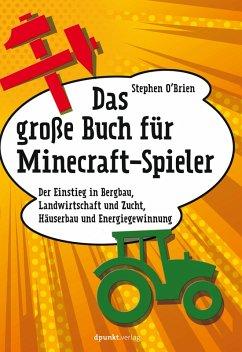 Das große Buch für Minecraft-Spieler (eBook, PDF) - O'Brien, Stephen