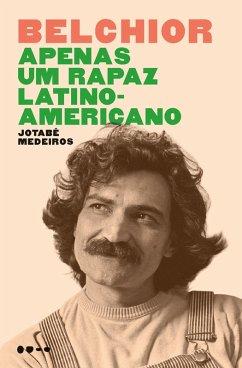 9788593828133 - Medeiros, Jotabê: Belchior - Apenas um rapaz latino-americano (eBook, ePUB) - Livro