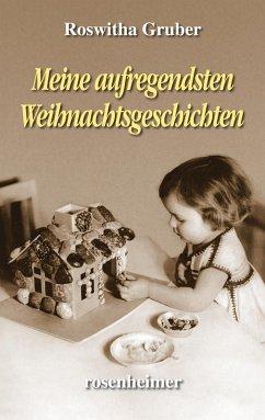 Meine aufregendsten Weihnachtsgeschichten (eBook, ePUB) - Gruber, Roswitha