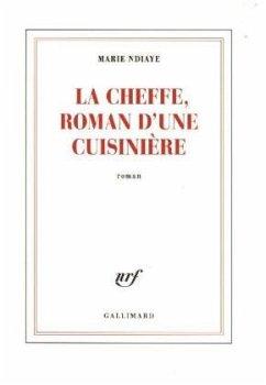La cheffe, roman d'une cuisinière - NDiaye, Marie