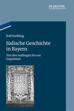 Jüdische Geschichte in Bayern - Kießling, Rolf
