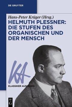 Helmuth Plessner: Die Stufen des Organischen und der Mensch (eBook, ePUB) - Krüger, Hans-Peter