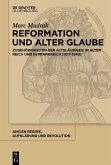 Reformation und alter Glaube (eBook, PDF)
