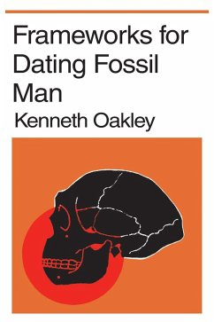 Frameworks for Dating Fossil Man (eBook, PDF)
