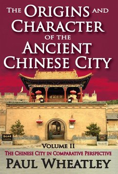 The Origins and Character of the Ancient Chinese City (eBook, ePUB)