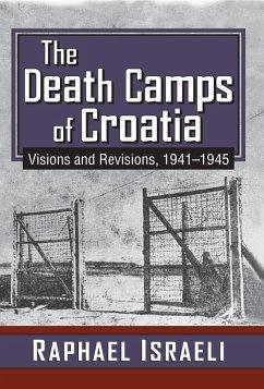 The Death Camps of Croatia (eBook, PDF)