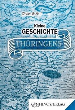 Kleine Geschichte Thüringens - Raßloff, Steffen