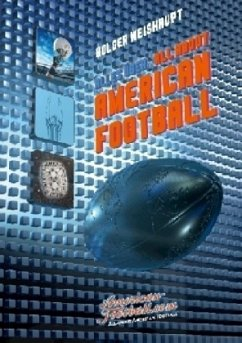 All about American Football - Weishaupt, Holger