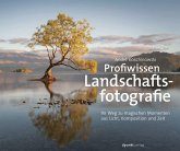 Profiwissen Landschaftsfotografie