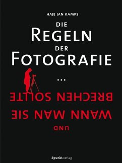 Die Regeln der Fotografie - Kamps, HajeJan