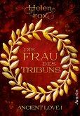 Ancient Love 1: Die Frau des Tribuns (eBook, ePUB)