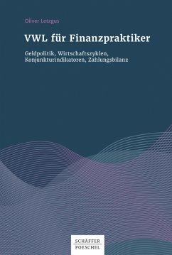 VWL für Finanzpraktiker (eBook, ePUB) - Letzgus, Oliver