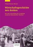 Wirtschaftsgeschichte neu denken (eBook, ePUB)