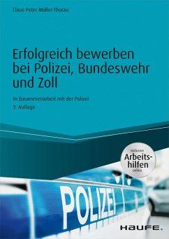 Erfolgreich bewerben bei Polizei, Bundeswehr und Zoll - inkl. Arbeitshilfen online (eBook, PDF) - Müller-Thurau, Claus Peter