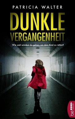 Dunkle Vergangenheit (eBook, ePUB) - Walter, Patricia