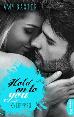 Hold on to you - Kyle & Peg / San Francisco Ink Bd.3 (eBook, ePUB) - Baxter, Amy