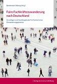 Faire Fachkräftezuwanderung nach Deutschland (eBook, PDF)