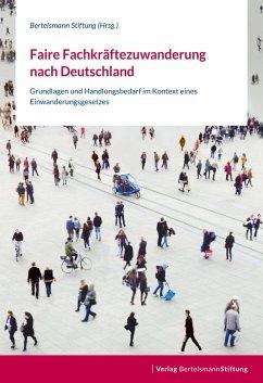 Faire Fachkräftezuwanderung nach Deutschland (eBook, ePUB)
