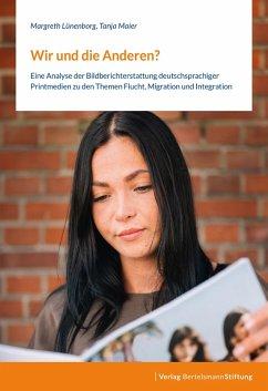 Wir und die Anderen? (eBook, ePUB) - Lünenborg, Margreth; Maier, Tanja