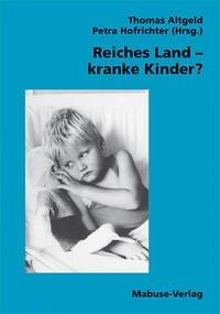 Reiches Land, kranke Kinder? (Mängelexemplar) - Thomas/Hofrichter Altgeld