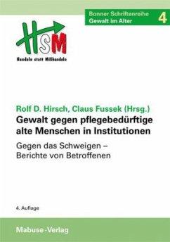 Gewalt gegen pflegebedürftige alte Menschen in Institutionen, Gegen das Schweigen (Mängelexemplar)